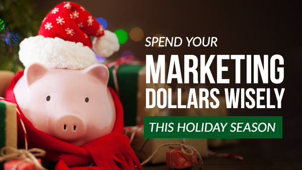 Don't Let Your End-Of-Year Marketing Dollars Go to Waste